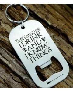 12 x 'I Drink And I Know Things' Bottle Opener